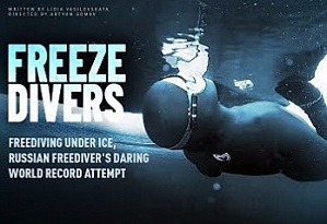 Freeze Divers. Freediving under ice, Russian freediver's daring world record attempt